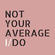 Not Your Average I Do