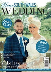 Your South Wales Wedding - Issue 45