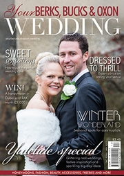Your Berks, Bucks and Oxon Wedding - Issue 62
