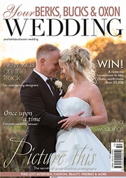 Your Berks, Bucks and Oxon Wedding - Issue 67