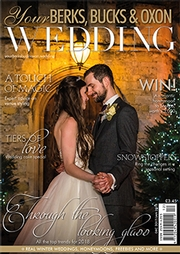 Your Berks, Bucks and Oxon Wedding - Issue 68