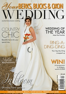 Issue 70 of Your Berks, Bucks and Oxon Wedding magazine