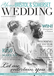 Your Bristol and Somerset Wedding - Issue 55