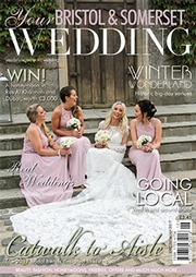Your Bristol and Somerset Wedding - Issue 56
