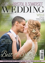 Your Bristol and Somerset Wedding - Issue 57