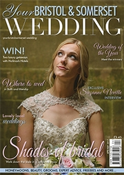 Your Bristol and Somerset Wedding - Issue 58