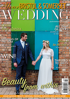 Issue 63 of Your Bristol and Somerset Wedding magazine