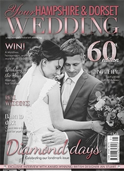 Your Hampshire and Dorset Wedding - Issue 60