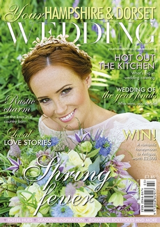 Issue 67 of Your Hampshire and Dorset Wedding magazine