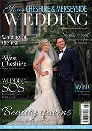 Your Cheshire and Merseyside Wedding - Issue 29