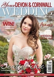 Your Devon and Cornwall Wedding - Issue 6