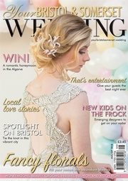 Your Bristol and Somerset Wedding - Issue 66