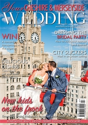 Your Cheshire and Merseyside Wedding - Issue 40
