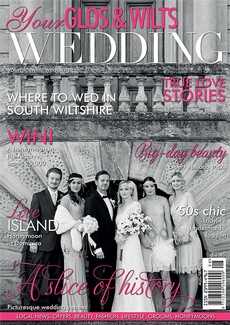 Issue 10 of Your Glos & Wilts Wedding magazine