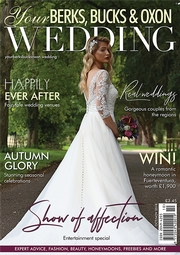 Your Berks, Bucks and Oxon Wedding - Issue 73