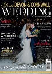 Your Devon and Cornwall Wedding - Issue 16