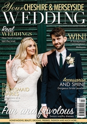 Your Cheshire and Merseyside Wedding - Issue 44