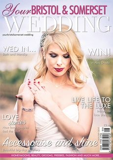 Issue 72 of Your Bristol and Somerset Wedding magazine