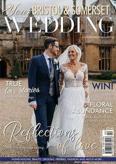 Issue 75 of Your Bristol and Somerset Wedding magazine