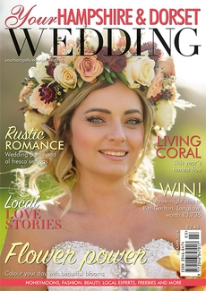 Issue 73 of Your Hampshire and Dorset Wedding magazine
