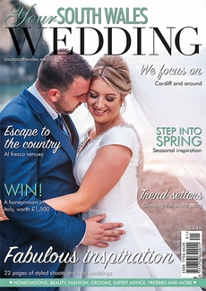 Issue 71 of Your South Wales Wedding magazine