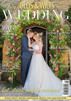 Issue 16 of Your Glos & Wilts Wedding magazine