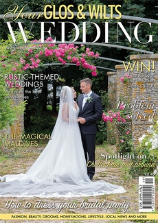 Issue 17 of Your Glos & Wilts Wedding magazine