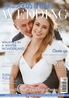 Issue 18 of Your Glos & Wilts Wedding magazine