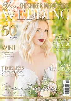 Issue 50 of Your Cheshire & Merseyside Wedding magazine