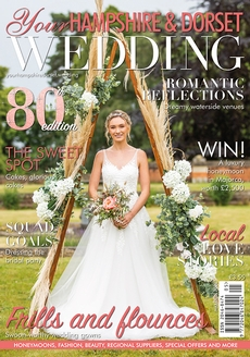 Issue 80 of Your Hampshire and Dorset Wedding magazine