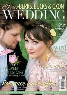 Issue 83 of Your Berks, Bucks and Oxon Wedding magazine