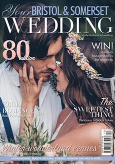 Issue 80 of Your Bristol and Somerset Wedding magazine