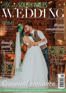 Issue 76 of Your South Wales Wedding magazine