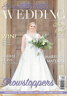 Issue 83 of Your Herts and Beds Wedding magazine