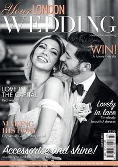Issue 76 of Your London Wedding magazine