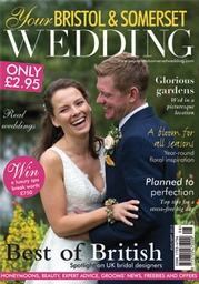 Your Bristol and Somerset Wedding - Issue 30