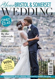 Your Bristol and Somerset Wedding - Issue 42