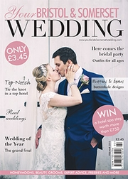 Your Bristol and Somerset Wedding - Issue 45