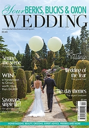 Your Berks, Bucks and Oxon Wedding - Issue 57