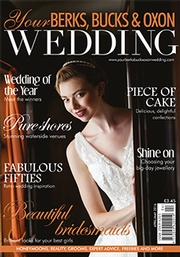 Your Berks, Bucks and Oxon Wedding - Issue 58