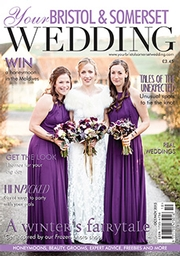Your Bristol and Somerset Wedding - Issue 49