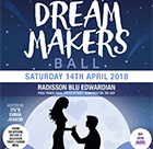 The Dream Makers Ball is taking place on the 14th April, 2018
