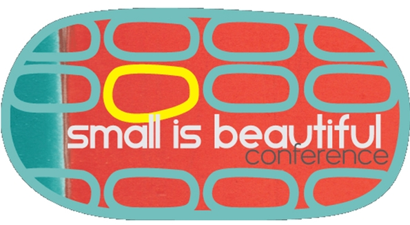 Small is Beautiful conference in April