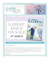 Your North East Wedding magazine - March 2017 newsletter