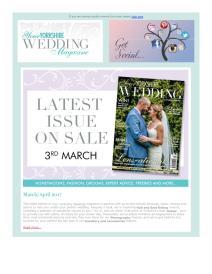 Your Yorkshire Wedding magazine - March 2017 newsletter