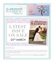 Your Berks, Bucks and Oxon Wedding magazine - April 2017 newsletter