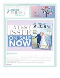 Your North East Wedding magazine - April 2017 newsletter
