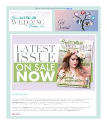 Your East Anglian Wedding magazine - April 2017 newsletter