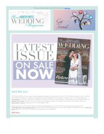 Your North West Wedding magazine - April 2017 newsletter