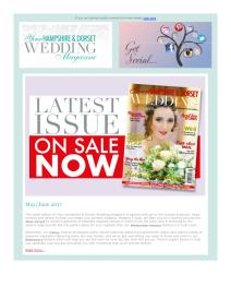 Your Hampshire and Dorset Wedding magazine - May 2017 newsletter